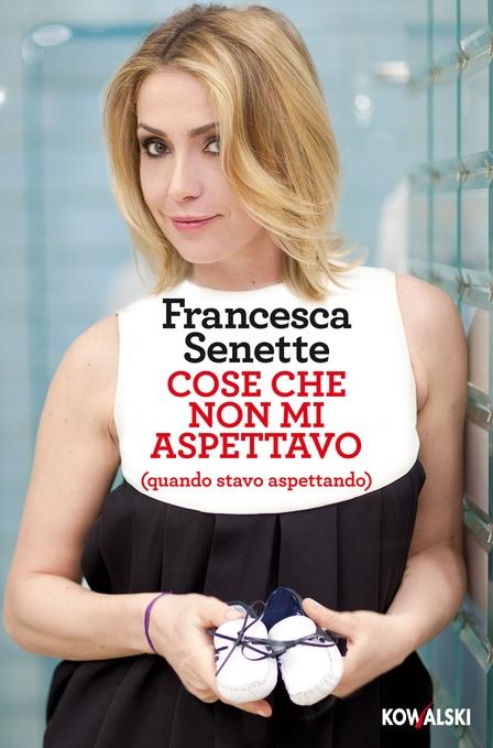 Francesca-Senette-cose-che-non-mi-aspettavoe