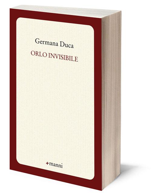 Germana Duca, Orlo invisibile, versi di colori di vita
