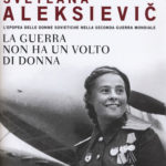 Svetlana Aleksievič, tenacia e voglia di verità