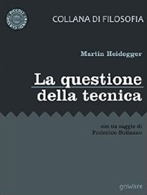 Heidegger e la questione della tecnica
