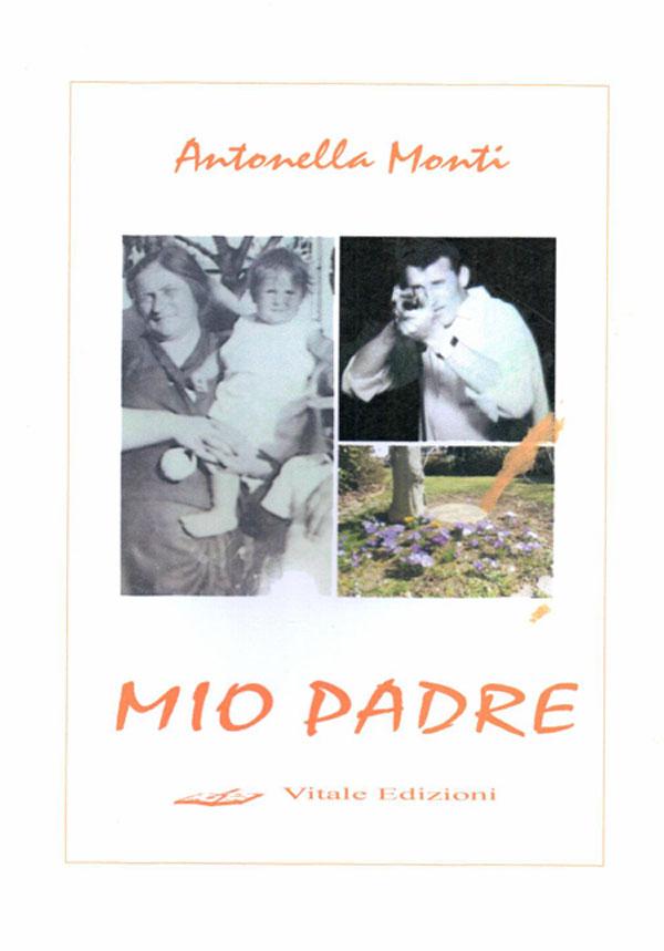 Antonella Monti, Mio Padre