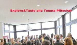 Explore&Taste alla Tenuta Pfitscher con Meregalli