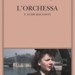 Irène Némirovsky, L'Orchessa e altri racconti