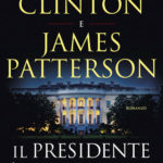 Il Presidente è Scomparso di Bill Clinton e James Patterson
