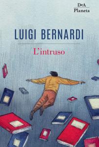 Andandomene, l'Intruso di Luigi Bernardi