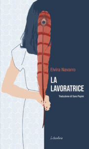 La lavoratrice di Elvira Navarro