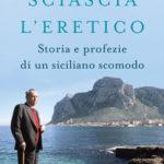 Sciascia l'eretico di Felice Cavallaro
