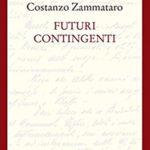 Costanzo Zammataro, Futuri Contingenti