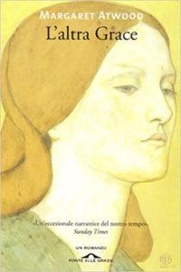 L'altra Grace di Margaret Atwood