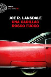 Una Cadillac Rosso Fuoco di Joe Lansdale