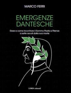 Marco Ferri, Emergenze Dantesche